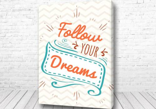 Постер Follow your Dreams